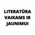 Literatūra vaikams ir jaunimui
